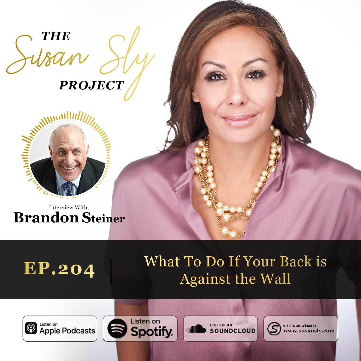 204. What To Do If Your Back is Against the Wall – Interview with Brandon Steiner