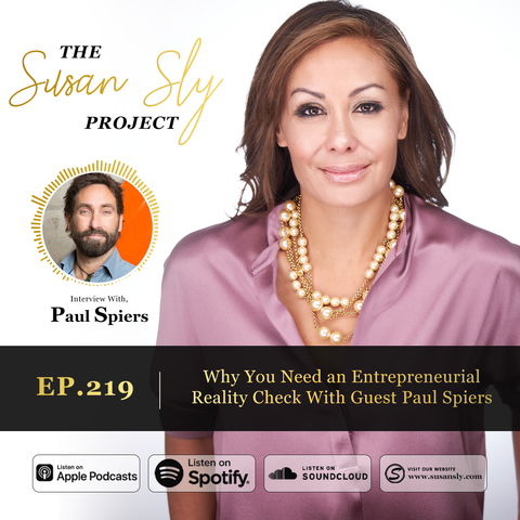 219. Why  You Need an Entrepreneurial Reality Check With Guest Paul Spiers
