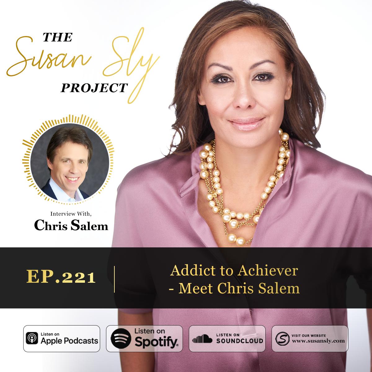 221. Addict to Achiever – Meet Christopher Salem