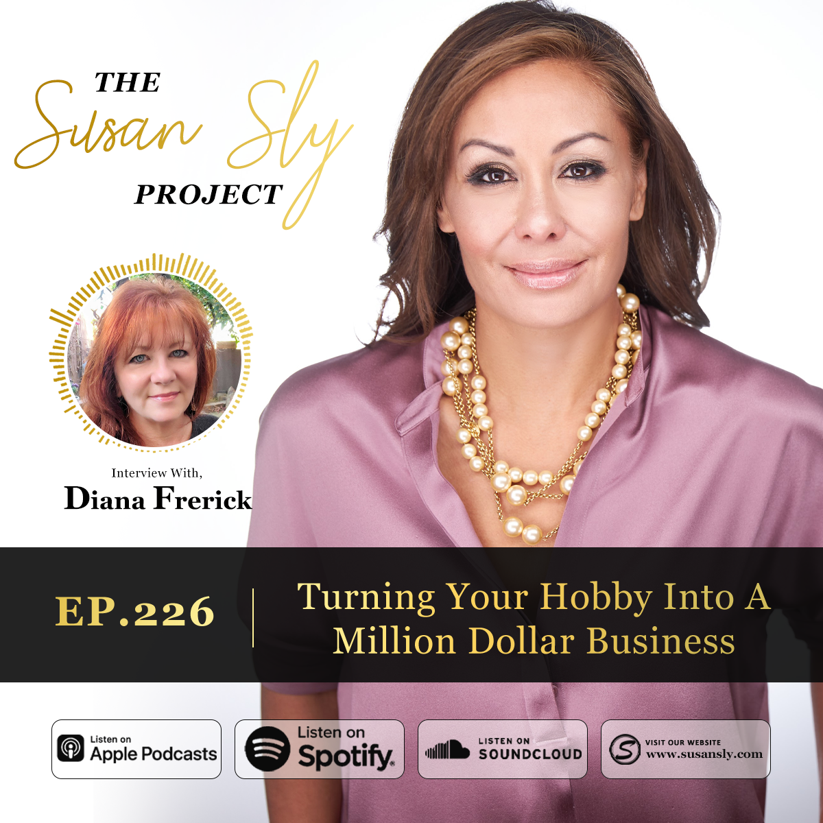 226.  Turning Your Hobby Into a Million Dollar Business – Interview With Diana Frerick
